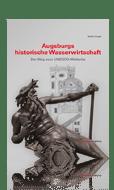 """""""Augsburgs historische Wasserwirtschaft"""" Ein Buch von Martin Kluger"""