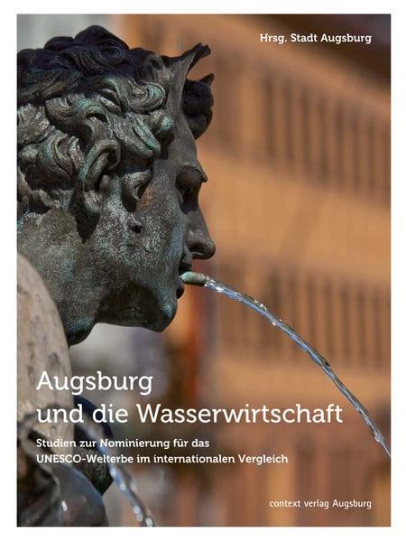 Neues Buch über die Augsburger Wasserwirtschaft - Bewerbung für UNESCO Welterbe. Foto: context Verlag Augsburg